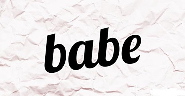 Babe là gì? Babe có nghĩa là gì.