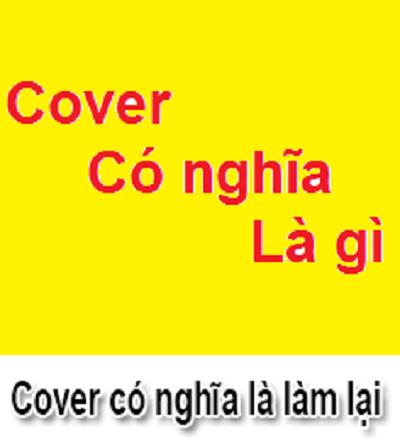 Cover là gì? Ý nghĩa của cover là gì.