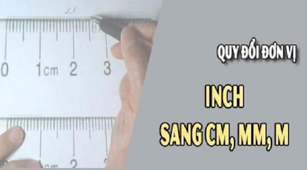 Hướng dẫn cách chuyển đổi 1 inch bằng bao nhiêu cm