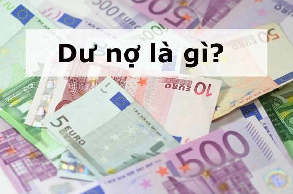 Dư nợ là gì? Hình thức thanh toán dư nợ thẻ tín dụng