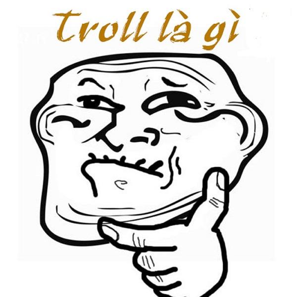 Troll là gì? Trên Facebook từ troll có ý nghĩa như thế nào